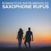 Romanticas Instrumentales by Saxophone Rufus