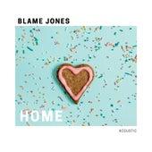 Home (Acoustic) von Blame Jones