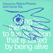 Living is the answer to the question that is asked by being alive by Wayne Phoenix