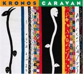 Kronos Caravan von Kronos Quartet