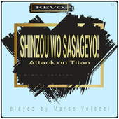 Shinzou wo Sasageyo (Music Inspired by the Film) (From Attack on Titan (Piano Version)) by Marco Velocci