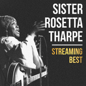 Sister Rosetta Tharpe, Streaming Best von Sister Rosetta Tharpe