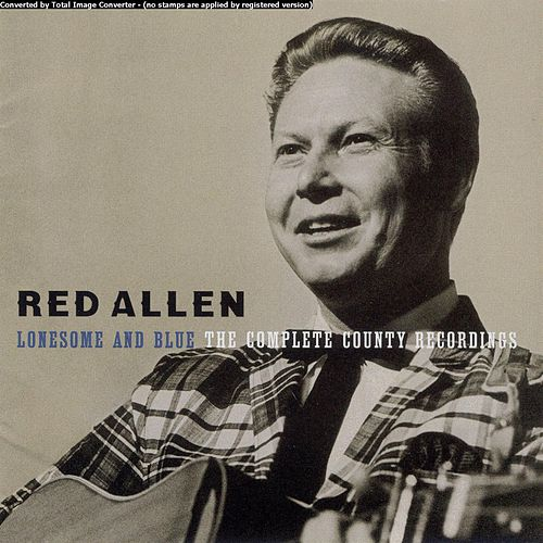 Lonesome and Blue by Harley 'Red' Allen