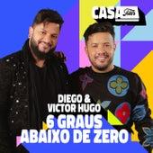 6 Graus Abaixo de Zero (Ao Vivo No Casa Filtr) de Diego & Victor Hugo