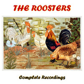 Complete Recordings by The Roosters