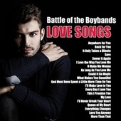 Battle of the Boybands: Love Songs by Various Artists