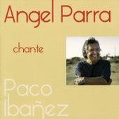 Chante Paco Ibañez de Angel Parra