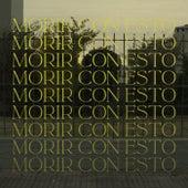 Morir Con Esto by Martin Lopez