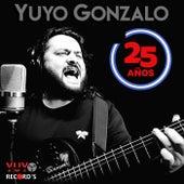 Yuyo Gonzalo: 25 Años by Yuyo Gonzalo