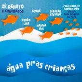 Água Pras Crianças de Zé Renato