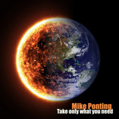 Take only what you need von Mike Ponting