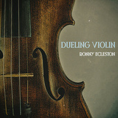 Dueling Violin by Ronny Ecleston