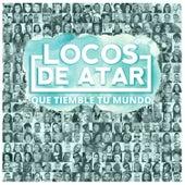 Que Tiemble Tu Mundo by Locos De Atar