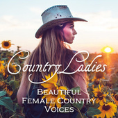 Country Ladies: Beautiful Female Country Voices de Various Artists