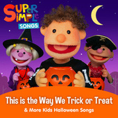 This is the Way We Trick or Treat & More Kids Halloween Songs by Super Simple Songs
