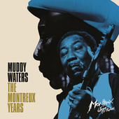 Muddy Waters: The Montreux Years (Live) de Muddy Waters