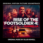 Rise of The Footsoldier 4: Marbella (Original Motion Picture Soundtrack) by Various Artists