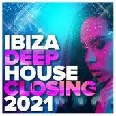 Ibiza Deep House Closing 2021 von Various Artists