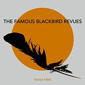 The Famous Blackbird Revues by Various Artists