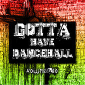 Gotta Have Dancehall Vol 2 Platinum Edition de Various Artists