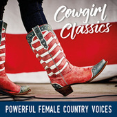 Cowgirl Classics: Powerful Female Country Voices by Various Artists