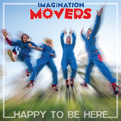 Happy to Be Here by Imagination Movers