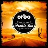 Prairie Sun by Orbo & The Longshots