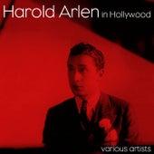 Harold Arlen In Hollywood by Various Artists