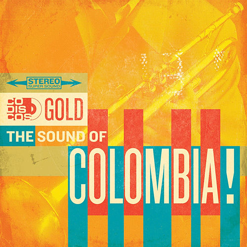 Codiscos Gold…The Sound Of Colombia by Various Artists
