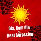 Olá, bom dia x Beat Agressivo de DJ Tiago Silva