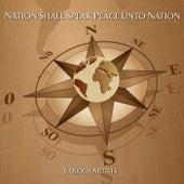 Nation Shall Speak Peace Unto Nation von Various Artists
