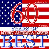 60 Years Of Music America Loves Best Volume 2 von Various Artists