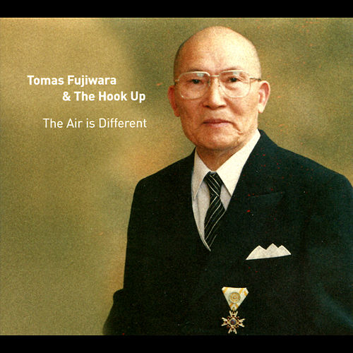 The Air is Different by Tomas Fujiwara