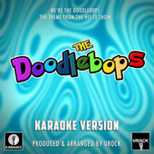 We're The Doodlebops (From