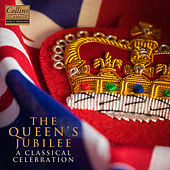 The Queen's Jubilee: A Classical Celebration by Various Artists