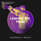 Legends Are Made - Single by Power Music Workout