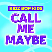 Call Me Maybe by KIDZ BOP Kids