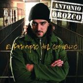 El Principio Del Comienzo de Antonio Orozco
