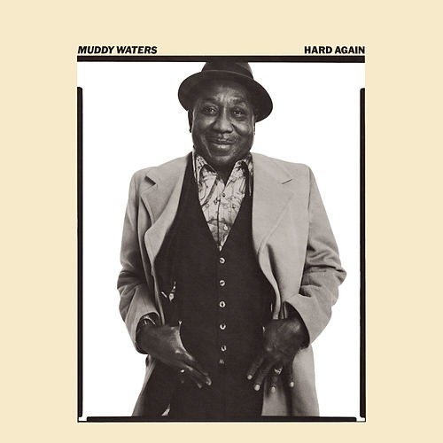 Hard Again [Expanded] von Muddy Waters