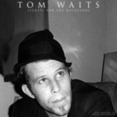 Tickets For The Bachelors by Tom Waits