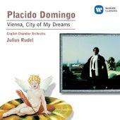 Vienna, City of My Dreams by Placido Domingo
