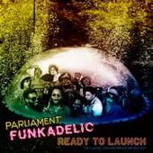 Ready To Launch di Funkadelic