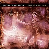 Light Is Calling by Michael Gordon
