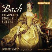 Bach: Complete English Suites by Sophie Yates