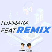 Turraka (Remix) de DJ Alan