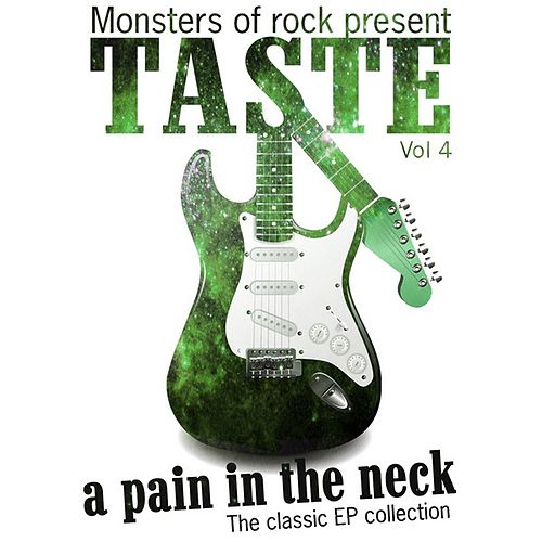 Monsters of Rock Presents - Taste - a Pain in the Neck, Volume 4 by Taste