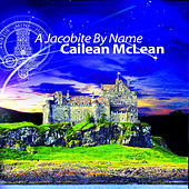 A Jacobite By Name by Cailean McLean