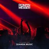 Suanda Music Episode 293 by Roman Messer