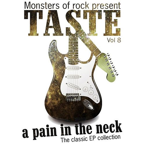 Monsters of Rock Presents - Taste - a Pain in the Neck, Volume 8 by Taste