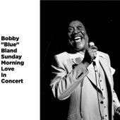 Sunday Morning Love in Concert de Bobby Blue Bland